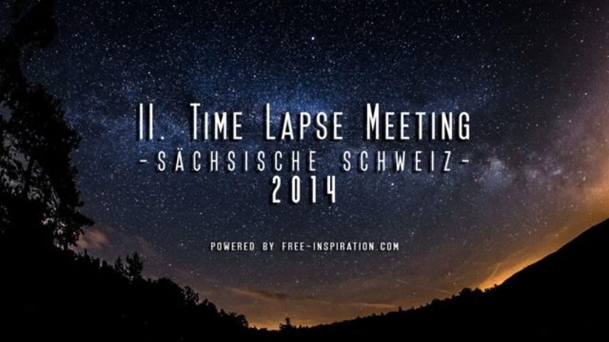 II. Timelapse Meeting Sächsische Schweiz - 2014